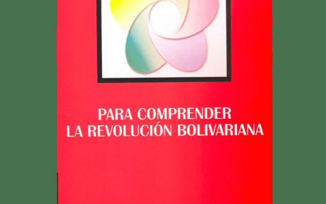 Para comprender la Revolución Bolivariana