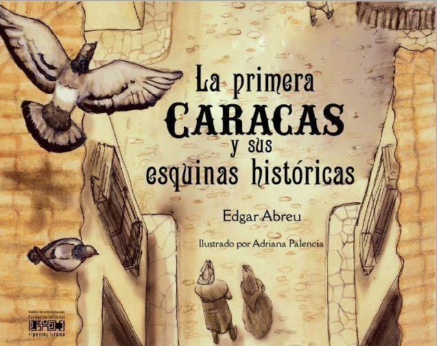 La vieja Caracas y sus históricas esquinas