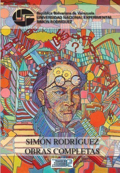 Simón Rodríguez. Obras Completas