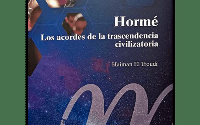"""""""Hormé. Los acordes de la trascendencia civilizatoria"""""""