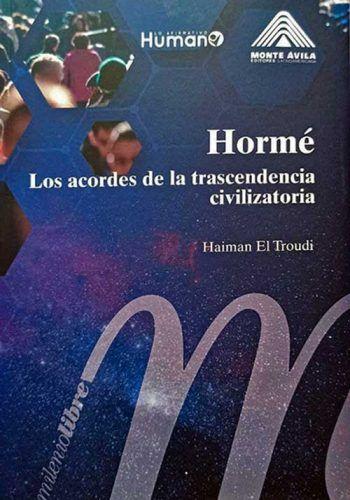 """Haiman El Troudi presentó el libro """"Hormé. Los acordes de la trascendencia civilizatoria"""""""